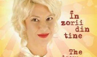 Cartea In zorii din tine. The Dawn Inside You – Claudia Motea (download, pret, reducere)