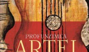 Cartea Profunzimea artei – Andrei Marga (download, pret, reducere)