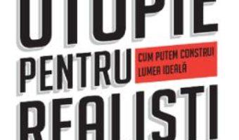 Cartea Utopie pentru realisti – Rutger Bregman (download, pret, reducere)