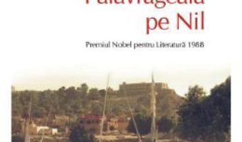 Cartea Palavrageala pe Nil – Naghib Mahfuz (download, pret, reducere)