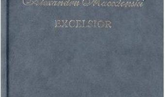 Cartea Excelsior – Alexandru Macedonski (download, pret, reducere)