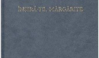 Cartea Insira-te, margarite – Vasile Alecsandri (download, pret, reducere)