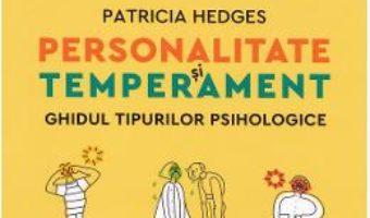Cartea Personalitate si temperament – Patricia Hedges (download, pret, reducere)