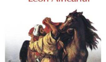 Cartea Leon Africanul – Amin Maalouf (download, pret, reducere)