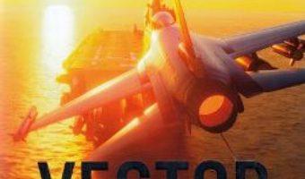 Cartea Vector de atac – Mark Greaney, Tom Clancy (download, pret, reducere)