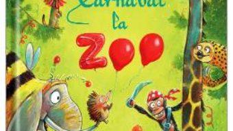 Cartea Carnaval la Zoo – Sophie Schoenwald, Gunther Jakobs (download, pret, reducere)