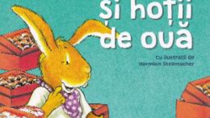 Cartea Iepurasului Francisc si hotii de oua – Ursel Scheffler, Hermien Stellmacher (download, pret, reducere)
