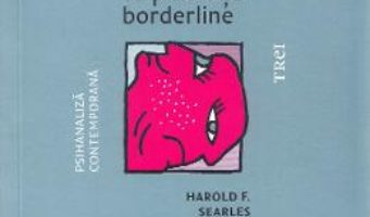 Cartea Cum lucrez cu pacientii borderline – Harold F. Searles (download, pret, reducere)