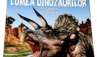 Cartea Lumea dinozaurilor (download, pret, reducere)