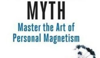 Cartea The Charisma Myth: Master the Art of Personal Magnetism – Olivia Fox Cabane (download, pret, reducere)