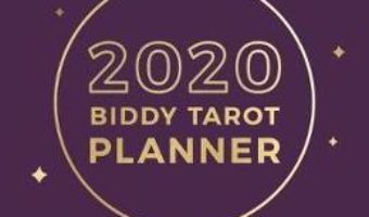 Cartea 2020 Biddy Tarot Planner – Brigit Esselmont (download, pret, reducere)