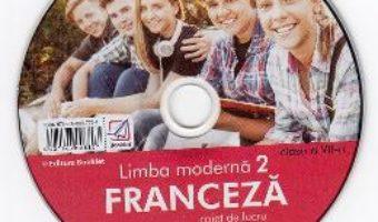 Cartea CD Limba franceza. Limba moderna 2 – Clasa 7 – Gina Belabed, Claudia Dobre, Diana Ionescu (download, pret, reducere)