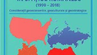 Cartea Politicile SUA, Germaniei si Rusiei in spatiul romanesc – Florin Pintescu (download, pret, reducere)