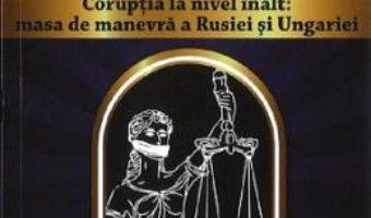 Cartea Serviciul de Informatii al Justitiei dezvaluit din interior Vol.1 – Marian V. Ureche (download, pret, reducere)
