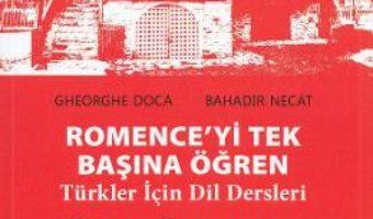 Cartea Invata singur limba romana. Curs pentru vorbitorii de limba turca – Gheorghe Doca, Bahadir Necat (download, pret, reducere)
