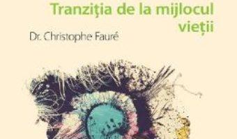 Cartea Acum ori niciodata! – Dr. Christophe Faure (download, pret, reducere)