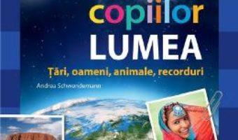 Cartea Atlasul copiilor: Lumea. Tari, oameni, animale, recorduri – Andrea Schwendemann (download, pret, reducere)