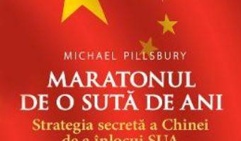 Cartea Maratonul de o suta de ani – Michael Pillsbury (download, pret, reducere)