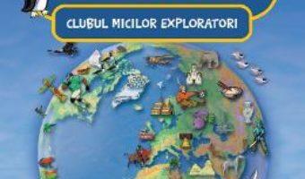 Cartea Clubul micilor exploratori. Lumea (download, pret, reducere)