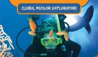 Cartea Clubul micilor exploratori. Oceane (download, pret, reducere)