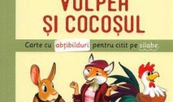 Cartea Iepurele, vulpea si cocosul. Invat sa citesc de mic (download, pret, reducere)