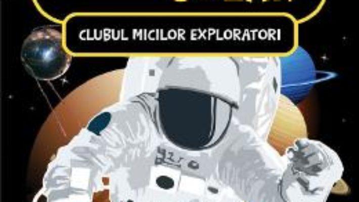 Cartea Clubul micilor exploratori. Sistemul solar (download, pret, reducere)