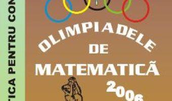 Cartea Olimpiadele de matematica – Clasa 5 – 2006 – Marius Damian, Nicolae Stanica, Laszlo Szilard (download, pret, reducere)