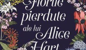 Cartea Florile pierdute ale lui Alice Hart – Holly Ringland (download, pret, reducere)
