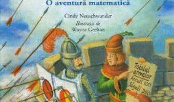 Cartea Sir CircumFerinta si batalia aproximativa. O aventura matematica – Cindy Neuschwander (download, pret, reducere)