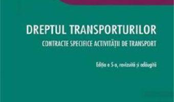Cartea Dreptul transporturilor Ed.5 – Andreea-Teodora Stanescu (download, pret, reducere)