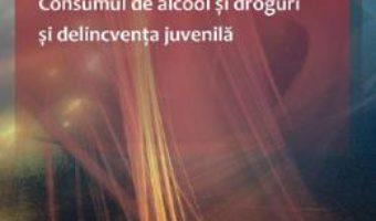 Cartea Consumul de alcool si droguri si delicventa juvenila – Claudiu Stefani (download, pret, reducere)
