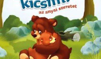 Cartea Szeretlek, kicsim! (Te iubesc, puisor!) – Lengyel Orsolya (download, pret, reducere)