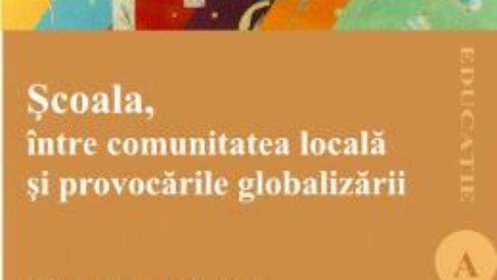 Pret Scoala, intre comunitatea locala si provocarile globalizarii – Adela-Mihaela Taranu pdf