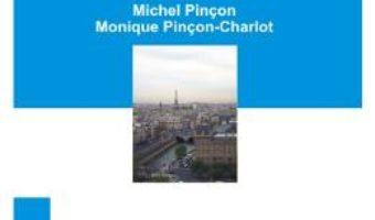 Sociologia Parisului – Michel Pincon PDF (download, pret, reducere)