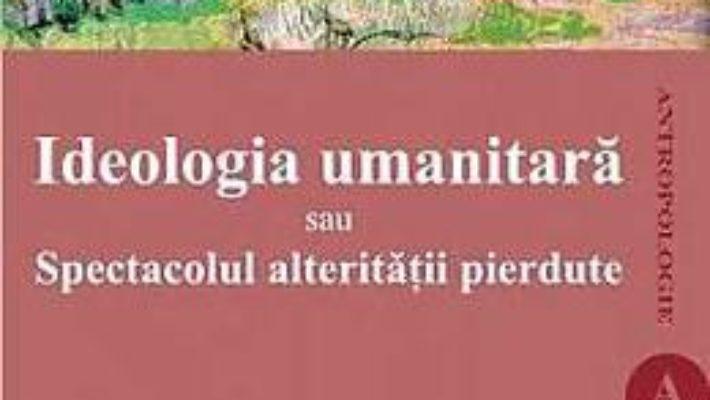 Pret Ideologia Umanitara Sau Spectacolul Alteritatii Pierdute – Bernard Hours pdf