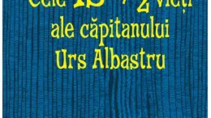 Pret Cele 13 1/2 vieti ale capitanului Urs Albastru – Walter Moers pdf