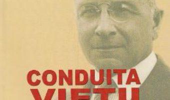 Cartea Conduita vietii. Reflectii. Rugaciunea – Alexis Carrel (download, pret, reducere)