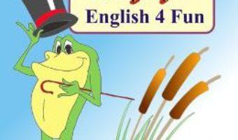 Cartea Enjoy! English 4 Fun – Daniela Micu, Petrisor Militaru (download, pret, reducere)
