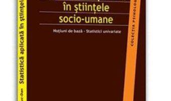 Cartea Statistica Aplicata In Stiintele Socio-Umane – Cristian Opariuc-Dan (download, pret, reducere)