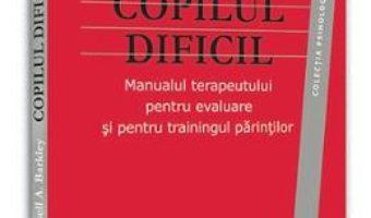 Cartea Copilul Dificil – Russell A. Barkley pdf