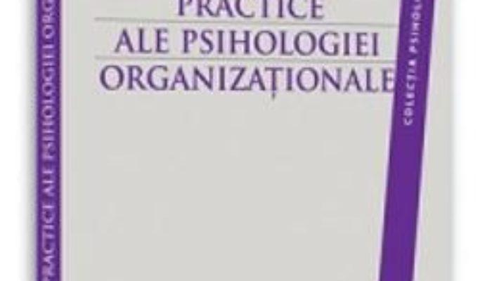 Cartea Aplicatii Practice Ale Psihologiei Organizationale – Sofia Chirica, Daniela Andrei pdf