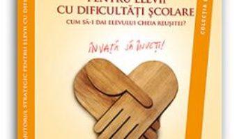 Cartea Ajutorul strategic pentru elevii cu dificultati scolare – Pierre Vianin (download, pret, reducere)