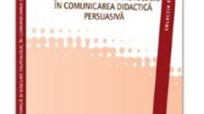 Pret Retorica Si Discurs Tautologic In Comunicarea Didactica Persuasiva – Mircea Breaz pdf