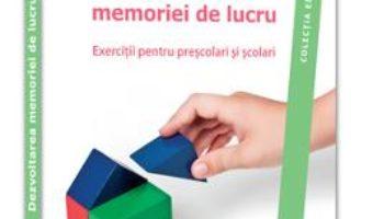 Pret Dezvoltarea memoriei de lucru – Laura Visu-Petra, Lavinia Cheie pdf