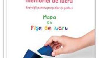 Pret Dezvoltarea memoriei de lucru. Mapa cu fise de lucru – Laura Visu-Petra, Lavinia Cheie pdf