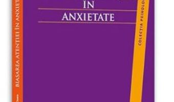 Pret Biasarea atentiei in anxietate – Corneliu-Marius Cioara pdf