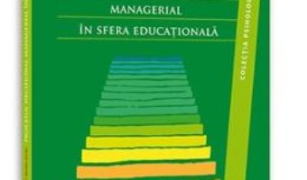 Pret Procesul decizional managerial in sfera educationala – Ionel Papuc, Monica Albu, Nicolae Jurcau pdf