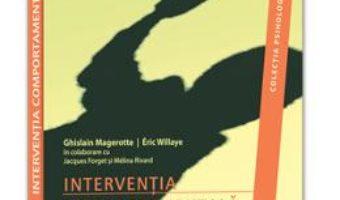 Pret Carte Interventia Comportamentala Clinica – Ghislain Magerotte, Eric Willaye
