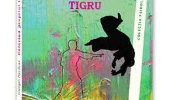 Cartea Calarind Propriul Tigru – Giorgio Nardone (download, pret, reducere)