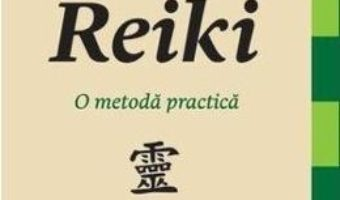Cartea Reiki, O Metoda Practica – Mihai Albu (download, pret, reducere)